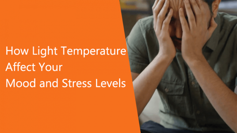 Light Temperature affect Mood and Stress